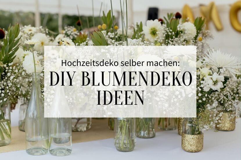 Hochzeitsdeko selber machen, Blumendeko, DIY Hochzeit, Blumenschmuck Hochzeit