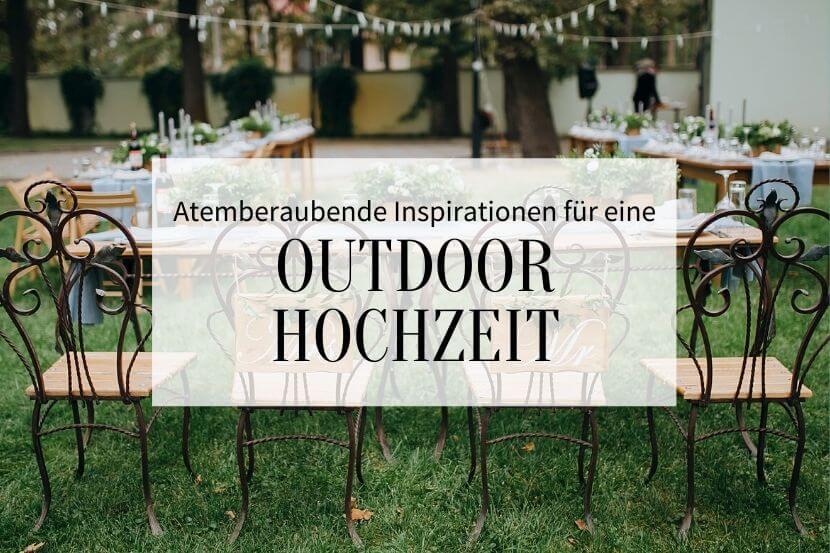 outdoor hochzeit, hochzeit im freien, ideen gartenhochzeit