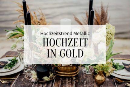 hochzeitstrend metallic, hochzeit gold