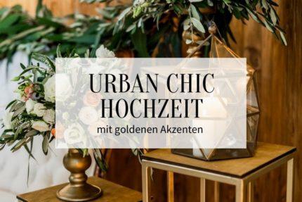 Urban chic Hochzeit, Urban Hochzeit, Hochzeitsdeko urban