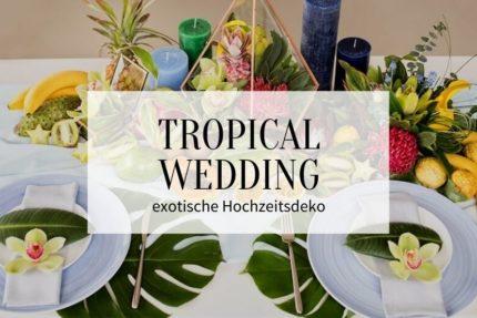 Tropical Wedding, Hochzeit tropisch