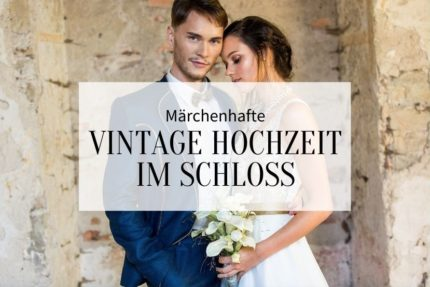 Vintage Hochzeit im Schloss