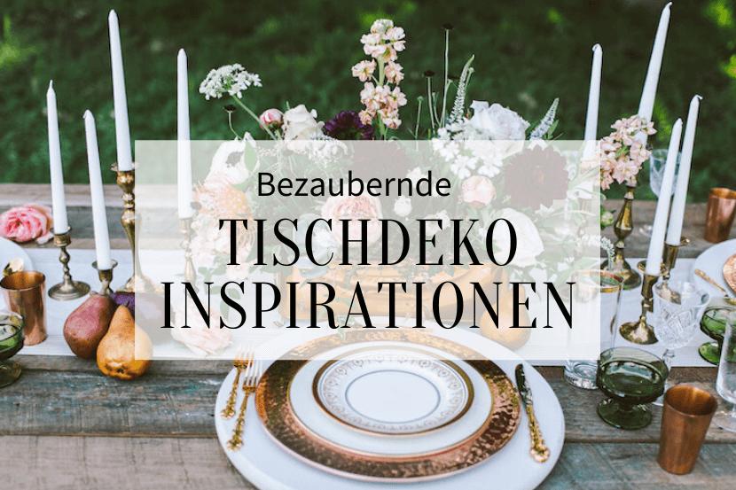 Tischdeko Inspirationen für die Hochzeit