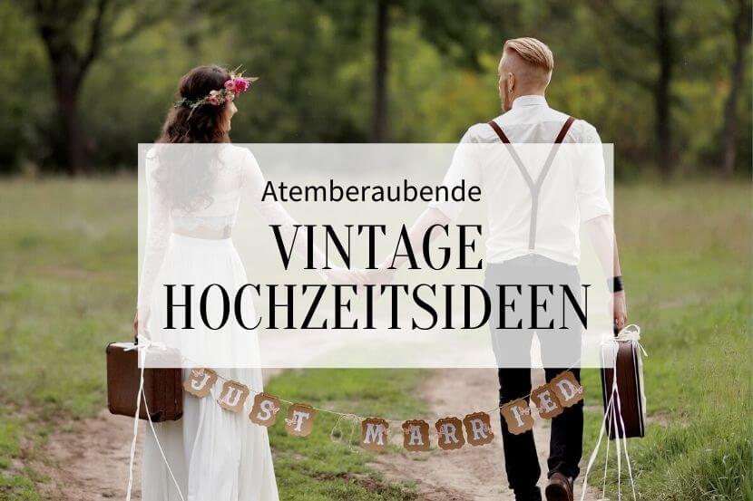 vintage hochzeitsideen, vintage hochzeitsdeko, vintage hochzeit