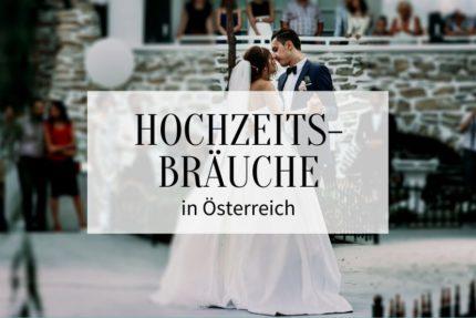 hochzeitsbräuche in österreich, beliebte hochzeitsbräuche