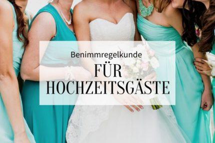 Benimmregeln Hochzeitsgäste, Hochzeitsknigge, Hochzeitsgast Tipps