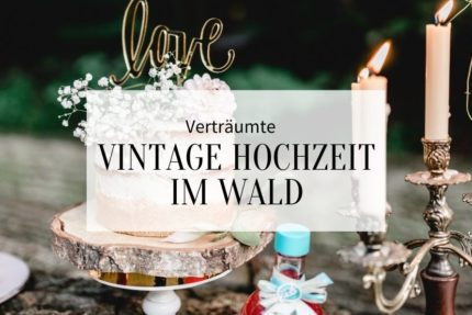 Waldhochzeit, Hochzeit im Wald, heiraten im wald, vintage hochzeit