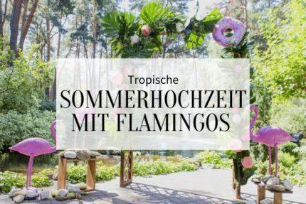 tropische Sommerhochzeit, Hochzeit Flamingos