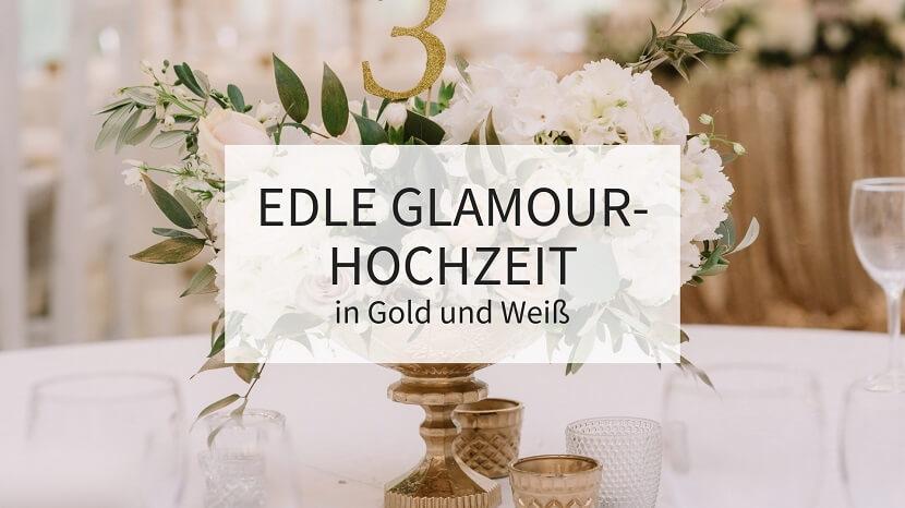 Edle Glamour Hochzeit In Gold Und Weiss Hochzeitskiste