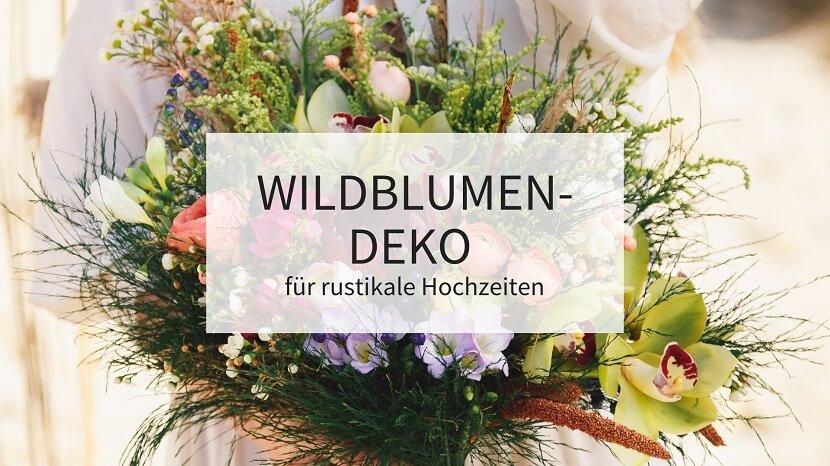 Wildblumen Dekoideen Fur Rustikale Hochzeiten Hochzeitskiste