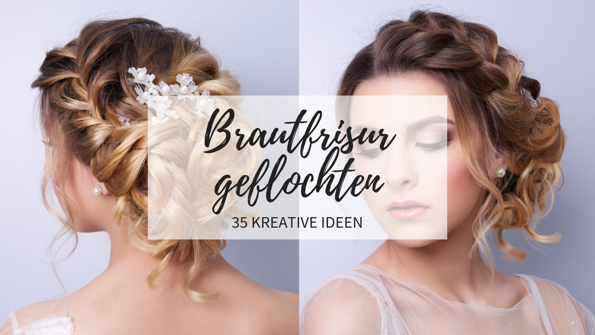 Brautfrisur geflochten? 11 kreative Ideen - Hochzeitskiste