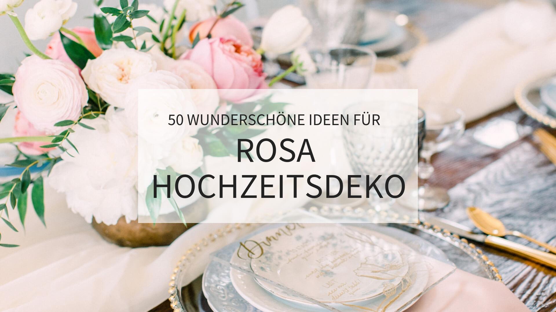 Hochzeitsdeko Rosa, Rosa Hochzeitsdeko, Hochzeit Rosa
