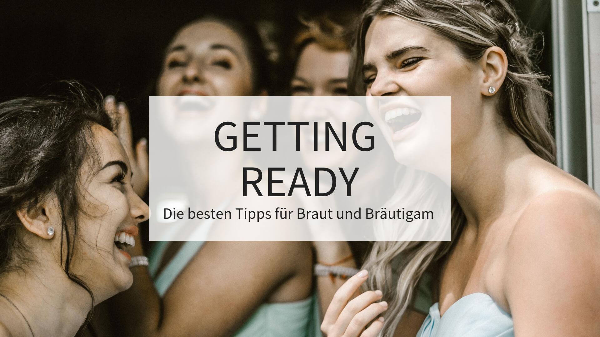 getting ready braut, getting ready bräutigam, tipps getting ready, morgen der hochzeit