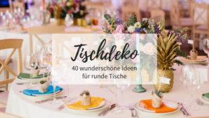 Tischdeko Hochzeit runde Tische, runde Tische Hochzeitsdeko, Tischdekoration Hochzeit