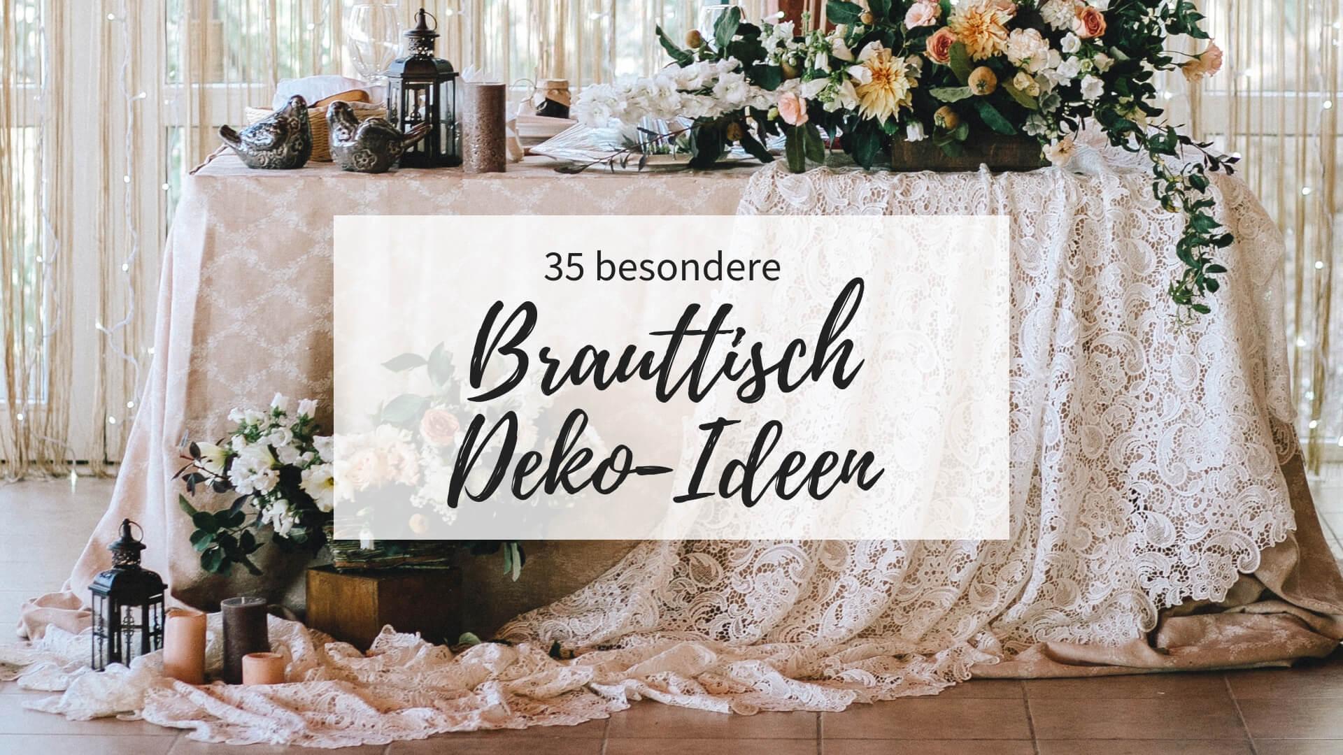 Brauttisch Deko Ideen, Tischdeko Brauttisch