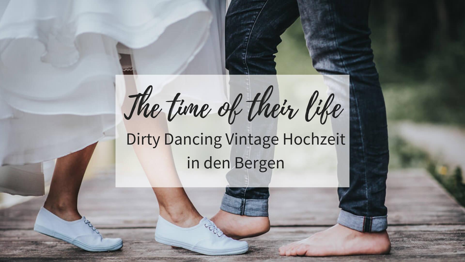 Dirty Dancing Vintage Hochzeit, Hochzeitsmotto, Hochzeit nostalgisch, Hochzeit Dirty Dancing, Vintage Hochzeit