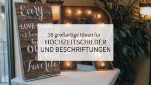 Ideen für Hochzeitsschilder, Hochzeitsideen Schilder