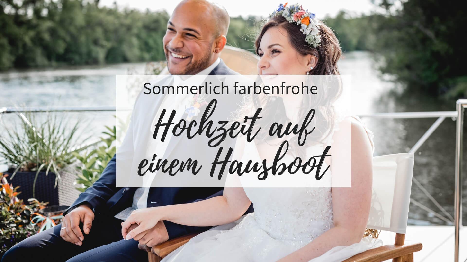 Hochzeit auf einem Hausboot, Sommerhochzeit farbenfroh