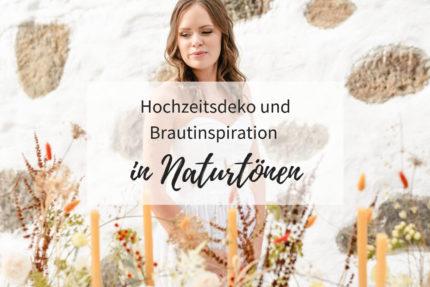 Hochzeitsdeko Sommer, Herbsthochzeit, Brautinspiration in Naturtönen