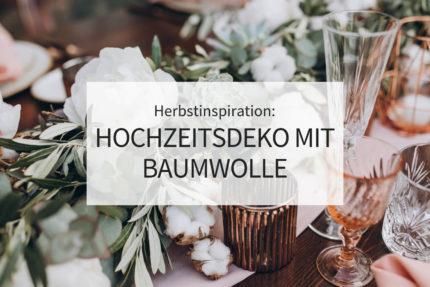 Ideen für Herbsthochzeit, Hochzeitsdeko mit Baumwolle