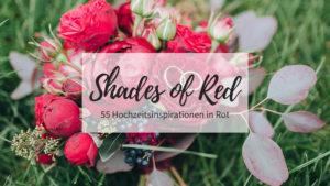 Hochzeitsinspirationen in Rot, Hochzeitsideen rot