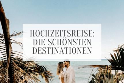Hochzeitsreise Ziele Ideen