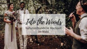 Into the Woods Hochzeit im Wald