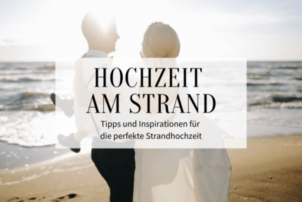 Strandhochzeit Tipps und Ideen