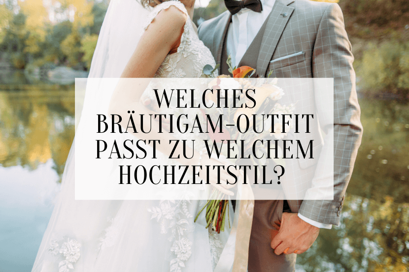 Welches Bräutigam Outfit