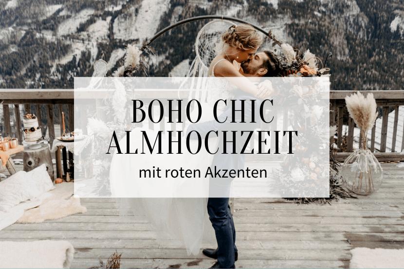 Boho Chic Almhochzeit mit roten Akzenten