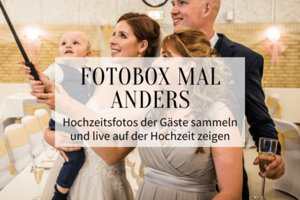 Fotobox Ideen, Hochzeitsfotos Gäste