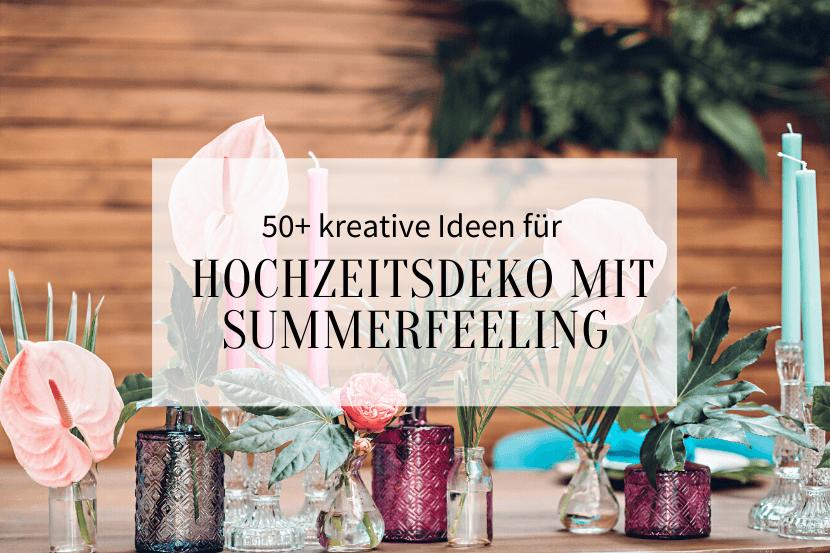 Hochzeitsdeko Ideen mit Summerfeeling, Hochzeitsdeko Sommerhochzeit
