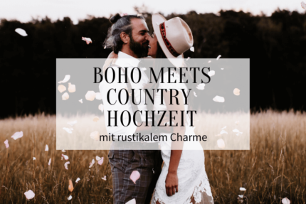 Boho meets Country Hochzeit