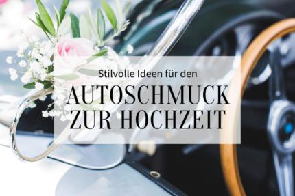 Autoschmuck Hochzeit Ideen