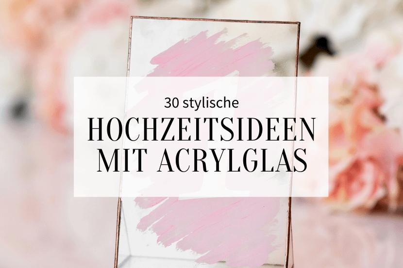Hochzeitsideen mit Acrylglas