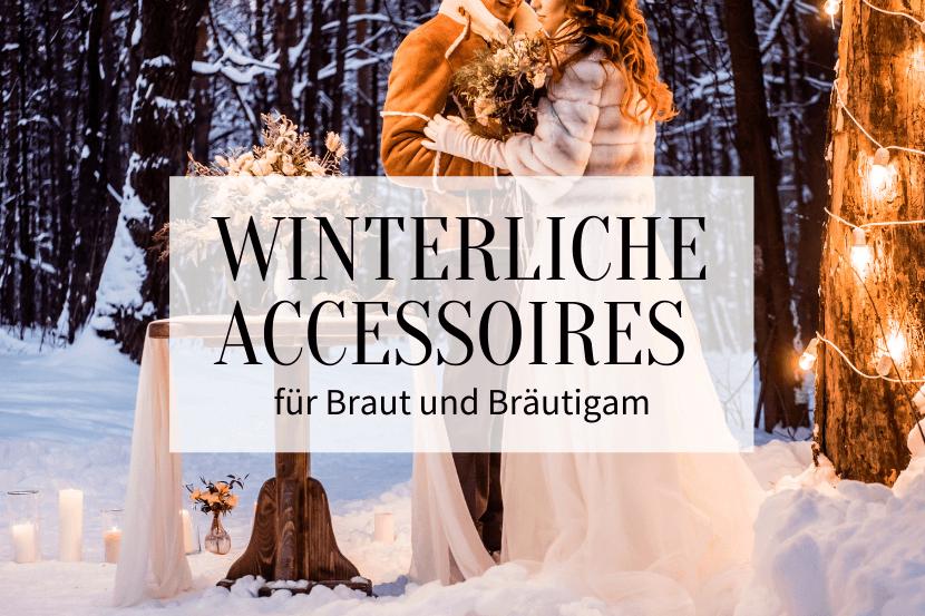 Winterliche Accessoires Braut Bräutigam