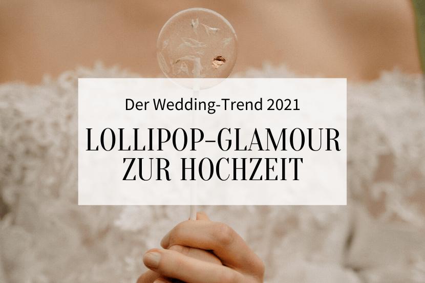 Lollipop-Glamour zur Hochzeit_Titelbild