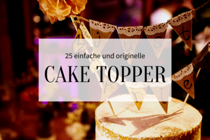 25 einfache Cake Topper_Hochzeitskiste_Titelbild